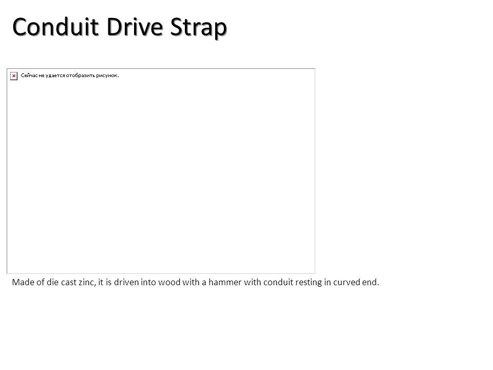 Conduit Drive Strap Electrical-Electrical Supplies Image: StrapNailDrive.jpg Height: 533 Width: 800.