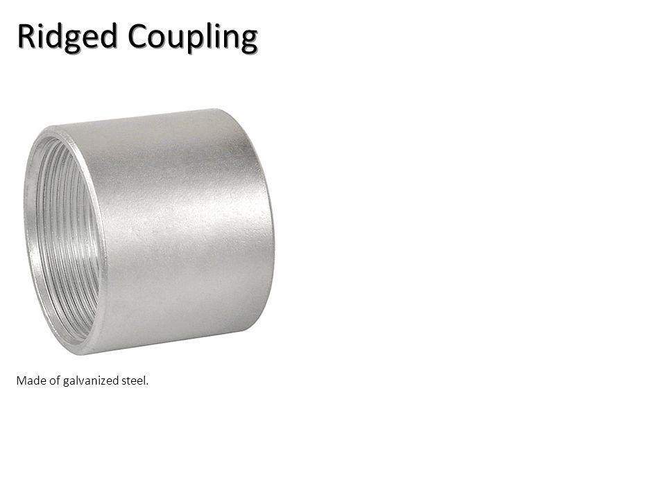 Ridged Coupling Made of galvanized steel.
