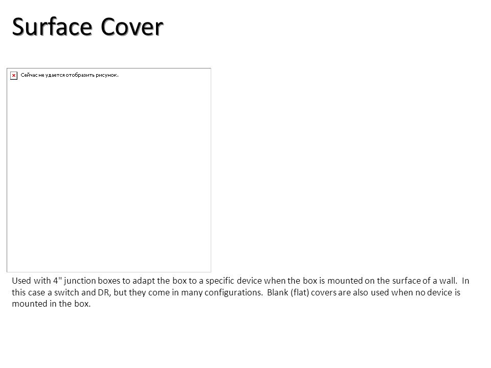 Surface Cover Electrical-Boxes and Devices Image: Surface Cover.jpg Height: 1000 Width: 1000.