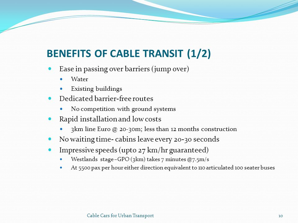 Benefits of cable transit (1/2)