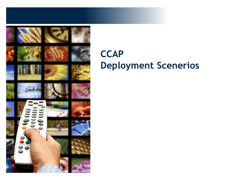 CCAP Deployment Scenerios