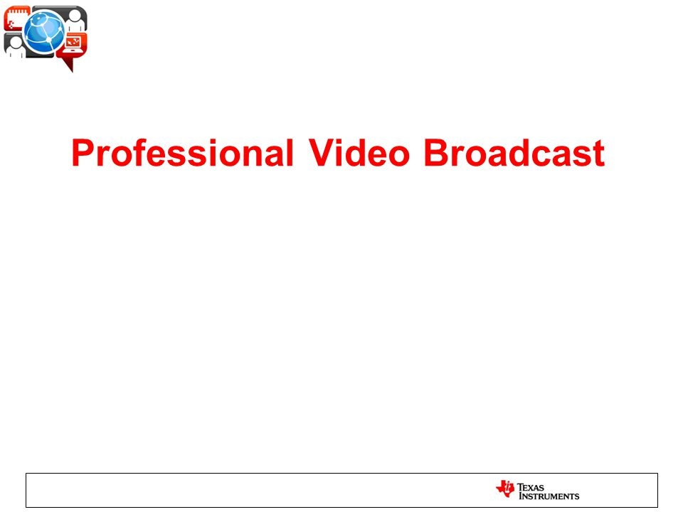 Professional Video Broadcast