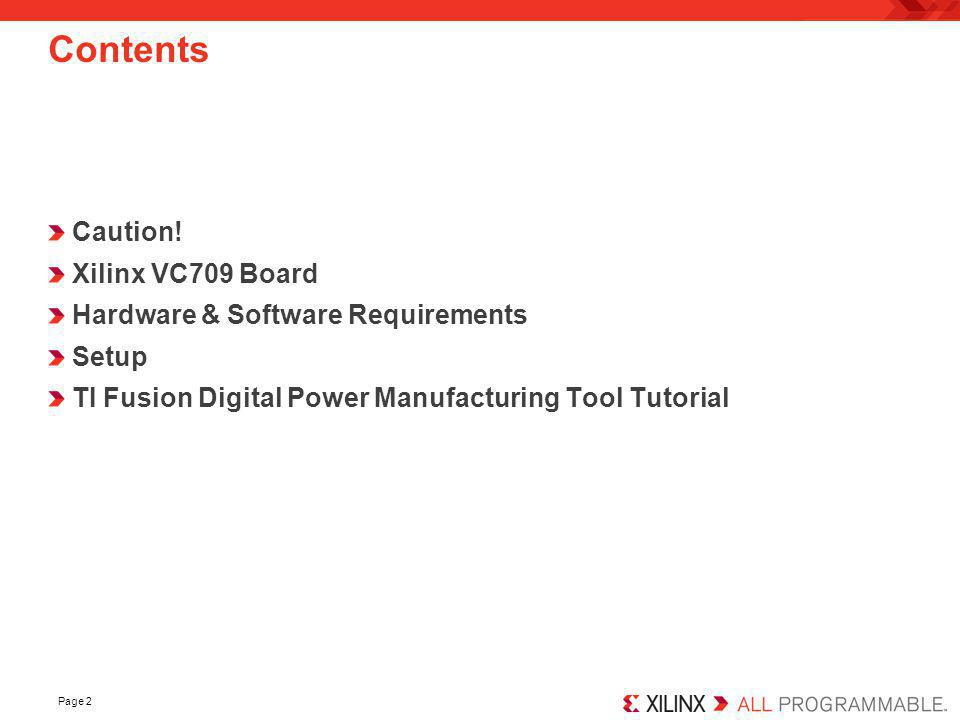 Contents Caution! Xilinx VC709 Board Hardware & Software Requirements