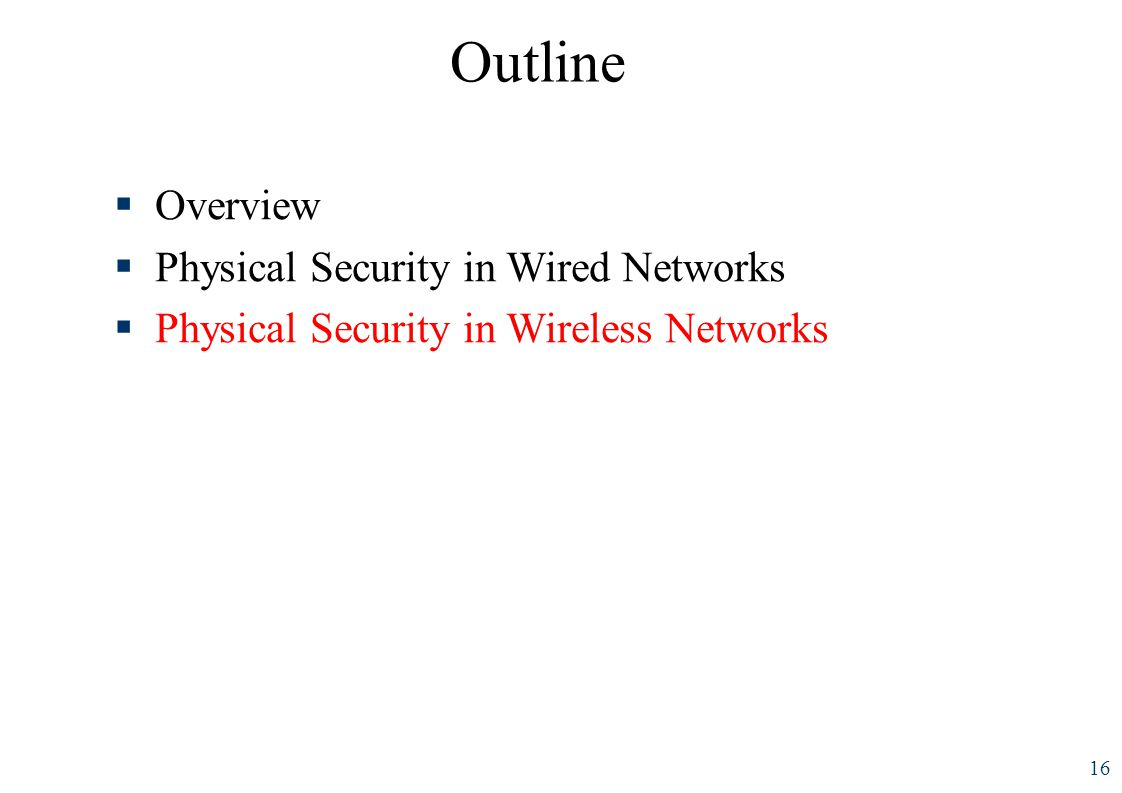 Outline Overview Physical Security in Wired Networks