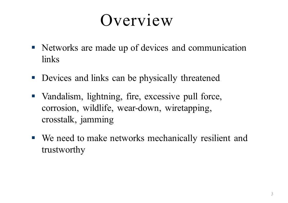Overview Networks are made up of devices and communication links