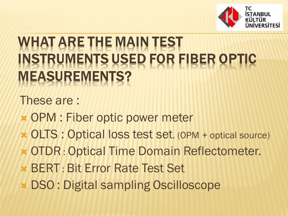 What are the main test instruments used for fiber optic measurements