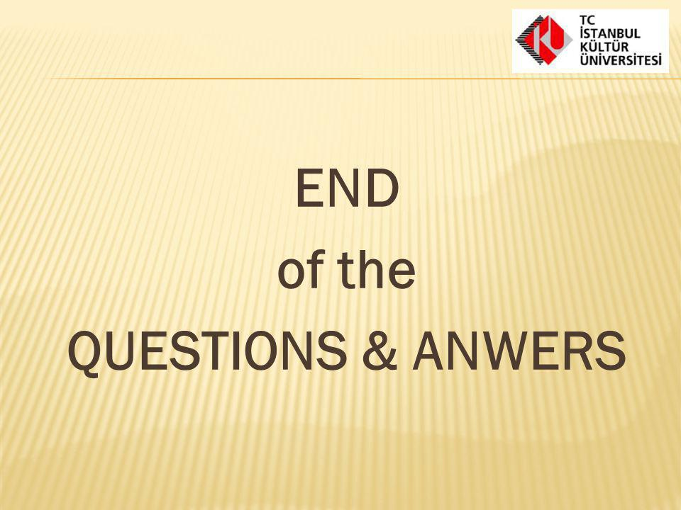 END of the QUESTIONS & ANWERS