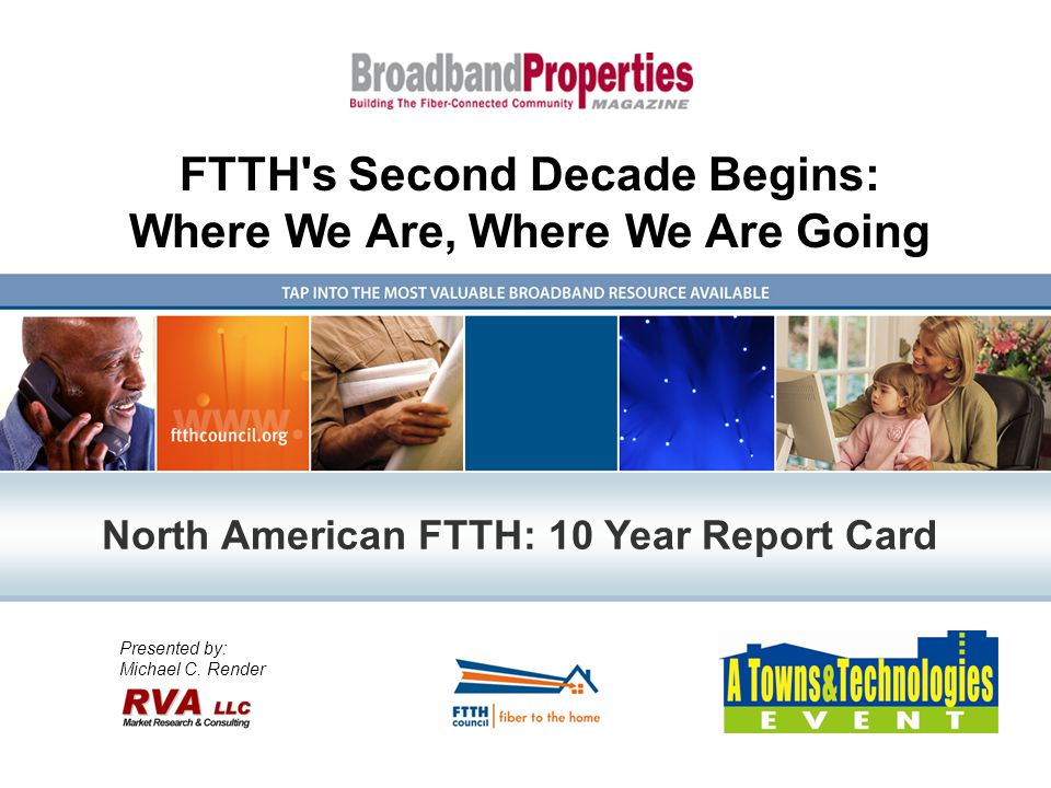FTTH s Second Decade Begins: Where We Are, Where We Are Going