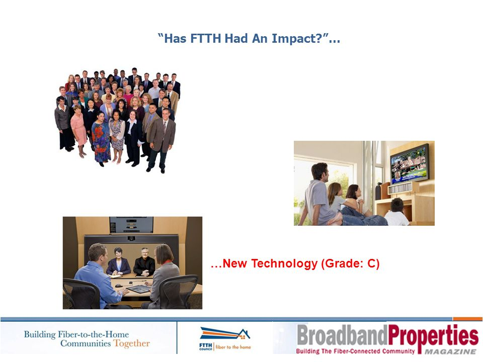 Has FTTH Had An Impact …