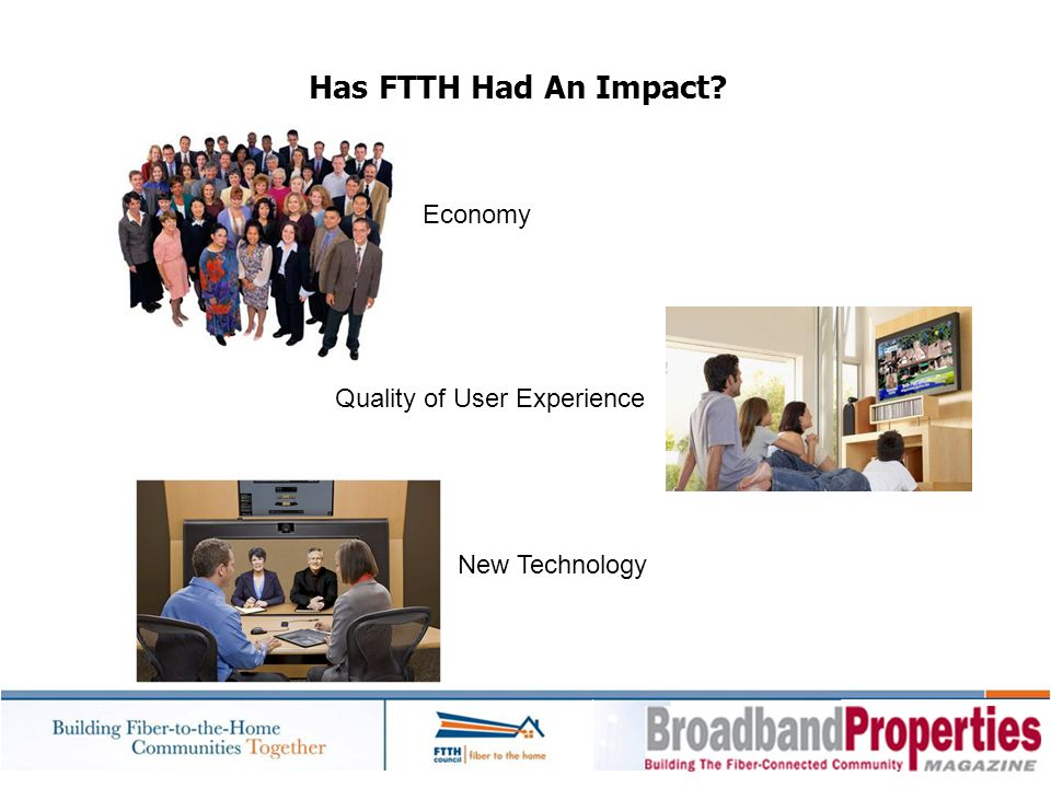 Has FTTH Had An Impact Economy Quality of User Experience