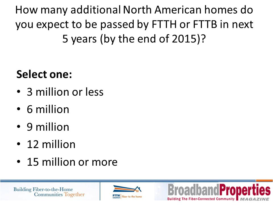 How many additional North American homes do you expect to be passed by FTTH or FTTB in next 5 years (by the end of 2015)