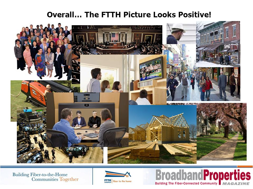 Overall… The FTTH Picture Looks Positive!
