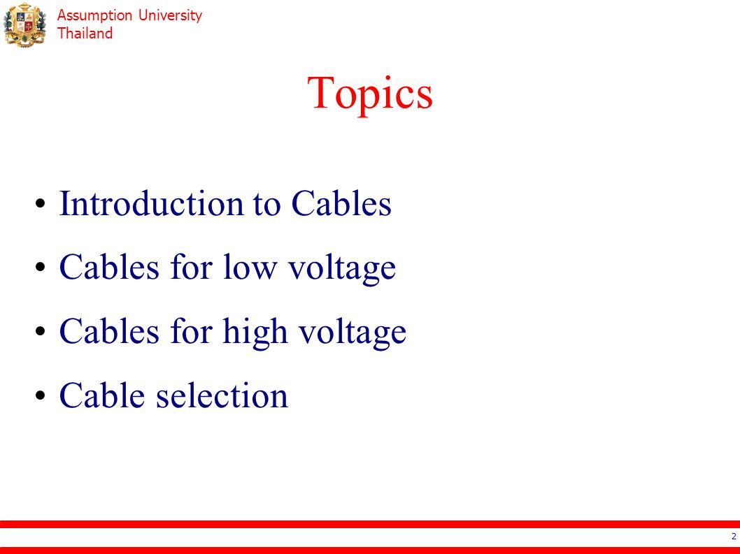 Topics Introduction to Cables Cables for low voltage