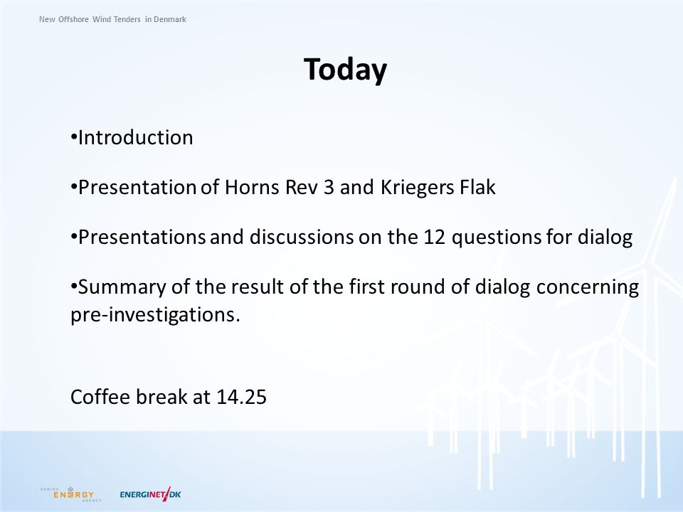 Today Introduction Presentation of Horns Rev 3 and Kriegers Flak