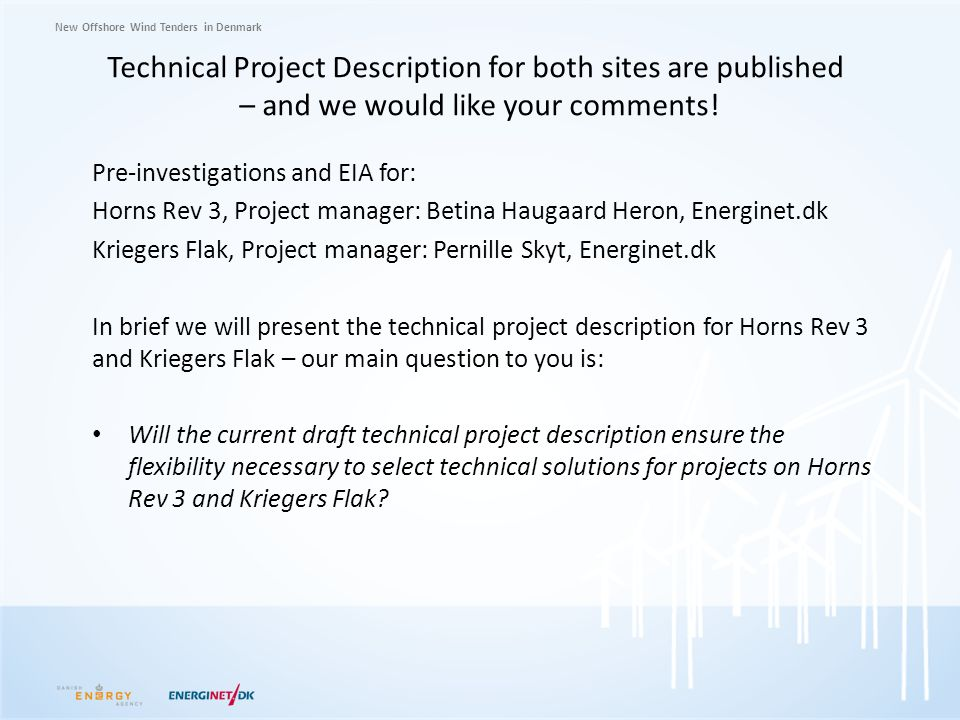 Technical Project Description for both sites are published – and we would like your comments!