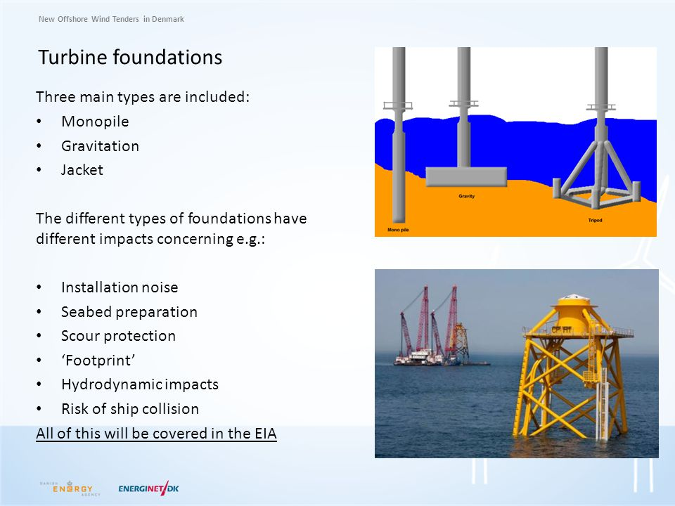 Turbine foundations Three main types are included: Monopile