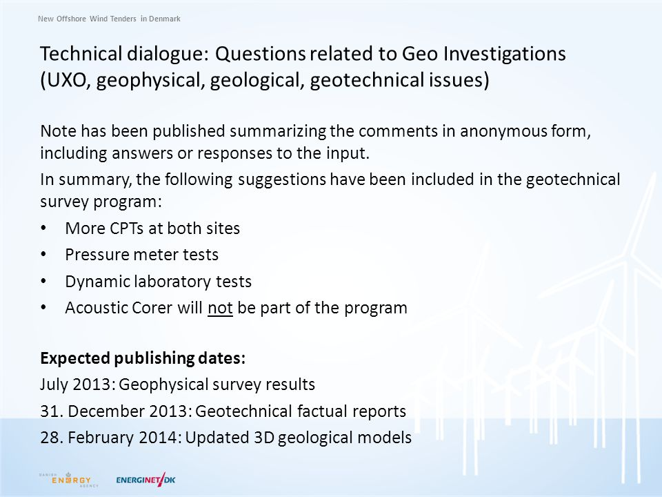 Technical dialogue: Questions related to Geo Investigations (UXO, geophysical, geological, geotechnical issues)