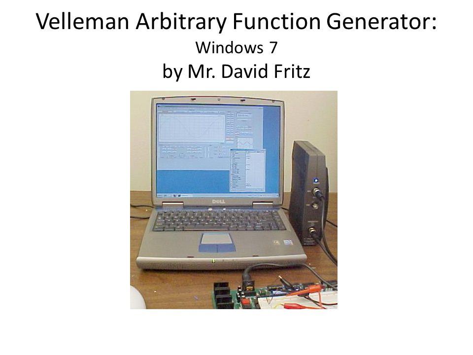 Velleman Arbitrary Function Generator: Windows 7 by Mr. David Fritz