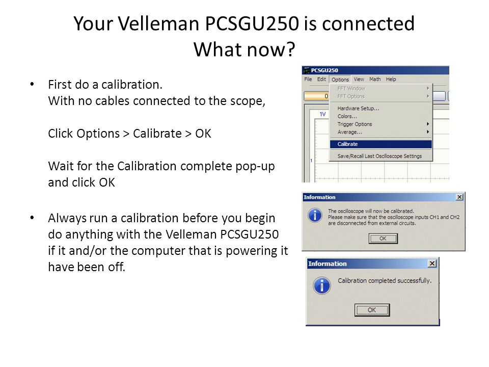 Your Velleman PCSGU250 is connected What now