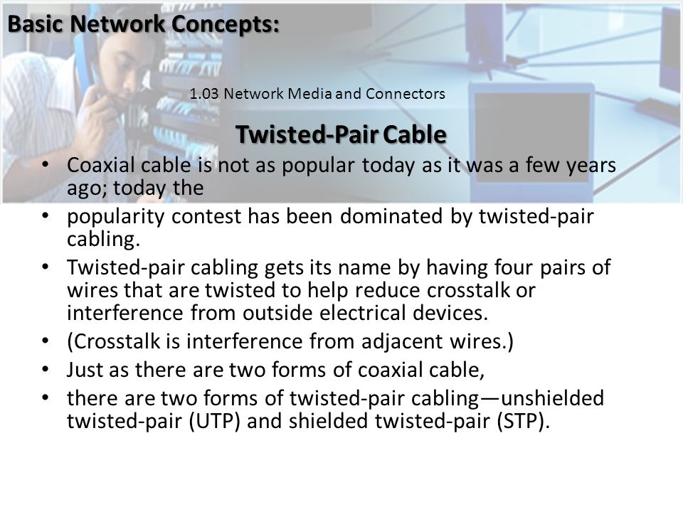 Twisted-Pair Cable Basic Network Concepts: