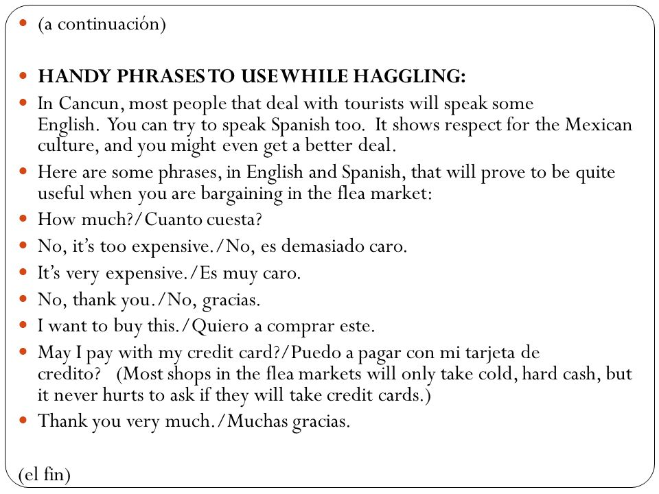 (a continuación) HANDY PHRASES TO USE WHILE HAGGLING: