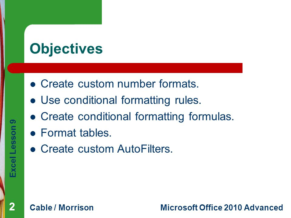 Objectives Create custom number formats.