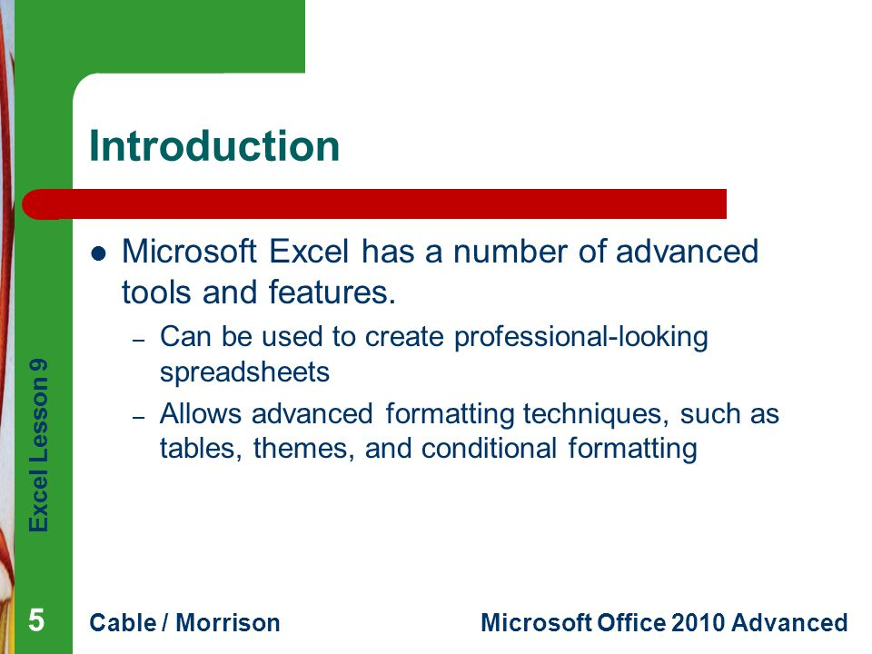 Introduction Microsoft Excel has a number of advanced tools and features. Can be used to create professional-looking spreadsheets.