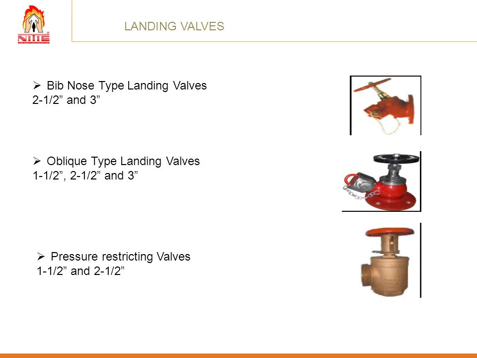 LANDING VALVES Bib Nose Type Landing Valves. 2-1/2 and 3 Oblique Type Landing Valves. 1-1/2 , 2-1/2 and 3