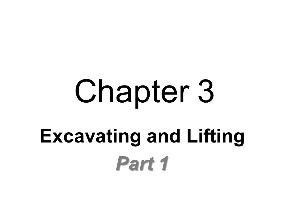 Excavating and Lifting Part 1