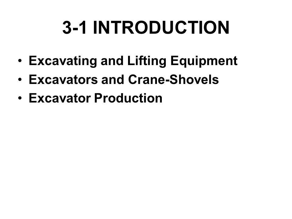 3-1 INTRODUCTION Excavating and Lifting Equipment