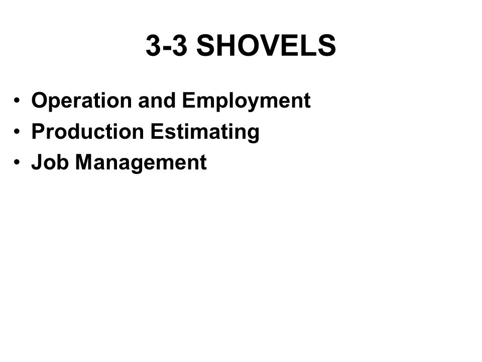 3-3 SHOVELS Operation and Employment Production Estimating
