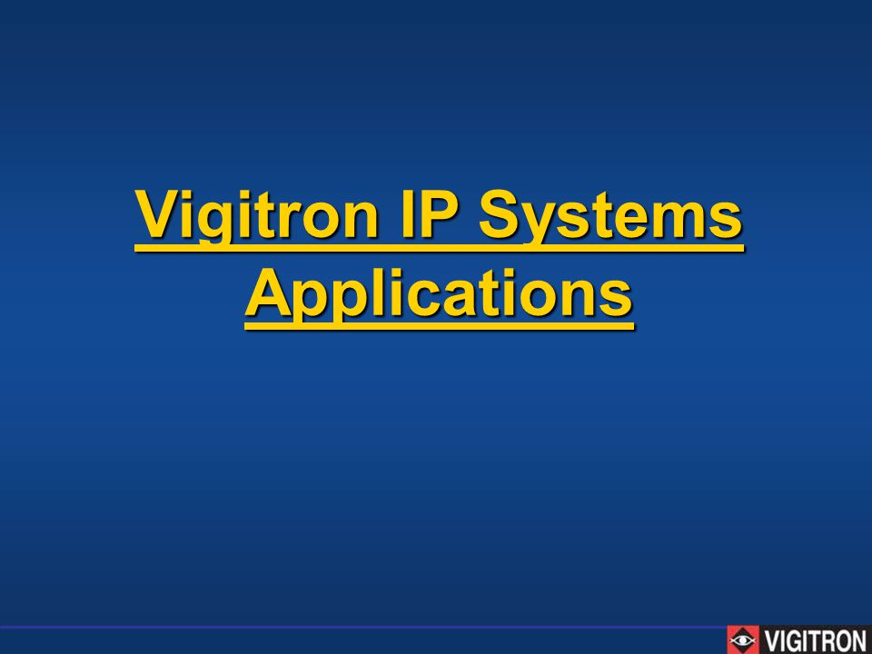 Vigitron IP Systems Applications