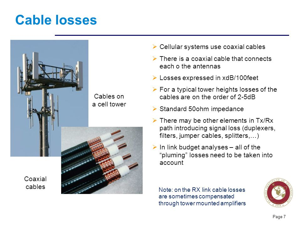 Cable losses Cellular systems use coaxial cables