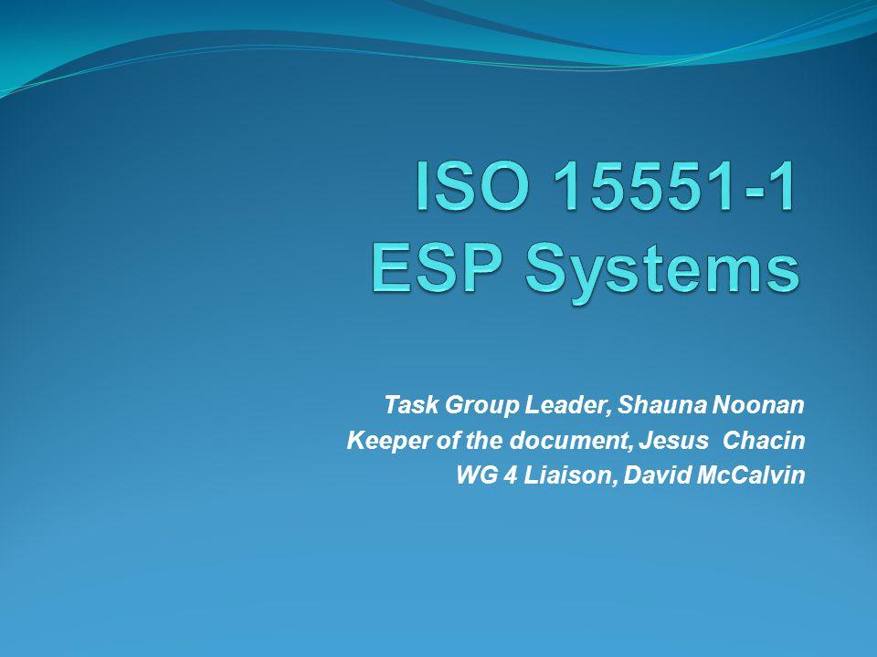 ISO 15551-1 ESP Systems Task Group Leader, Shauna Noonan