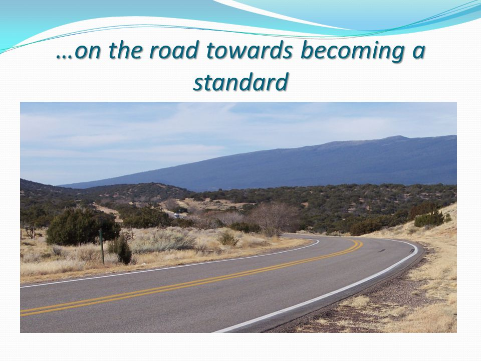 …on the road towards becoming a standard