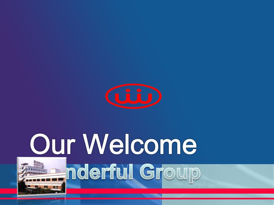 Our Welcome Wonderful Group WIRE & CABLE DIVISION