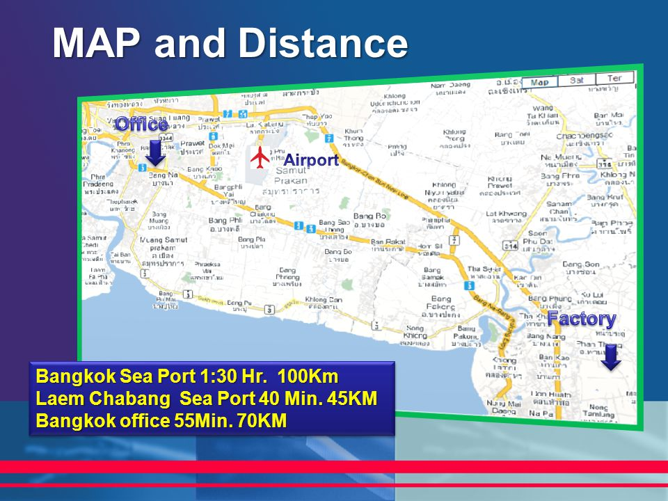 MAP and Distance Office Factory Bangkok Sea Port 1:30 Hr. 100Km