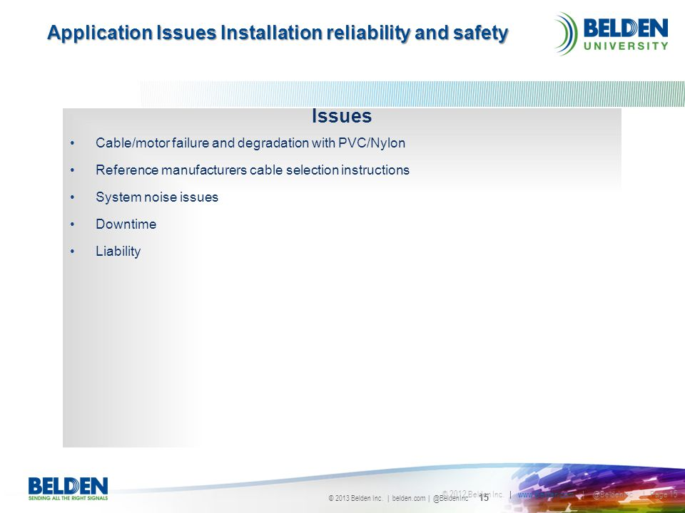 Application Issues Installation reliability and safety