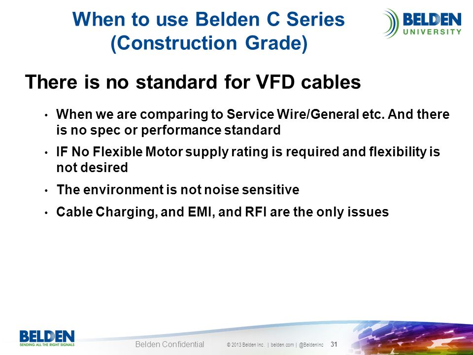 When to use Belden C Series (Construction Grade)