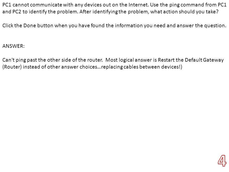 PC1 cannot communicate with any devices out on the Internet
