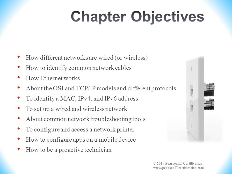 Chapter Objectives How different networks are wired (or wireless)