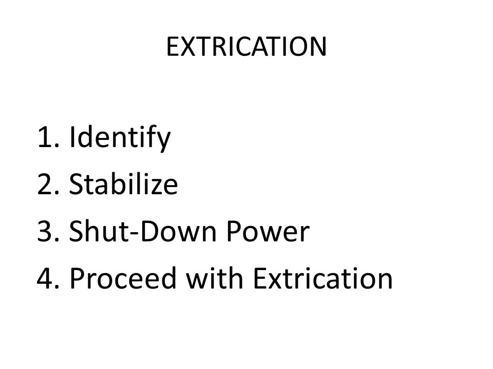 4. Proceed with Extrication
