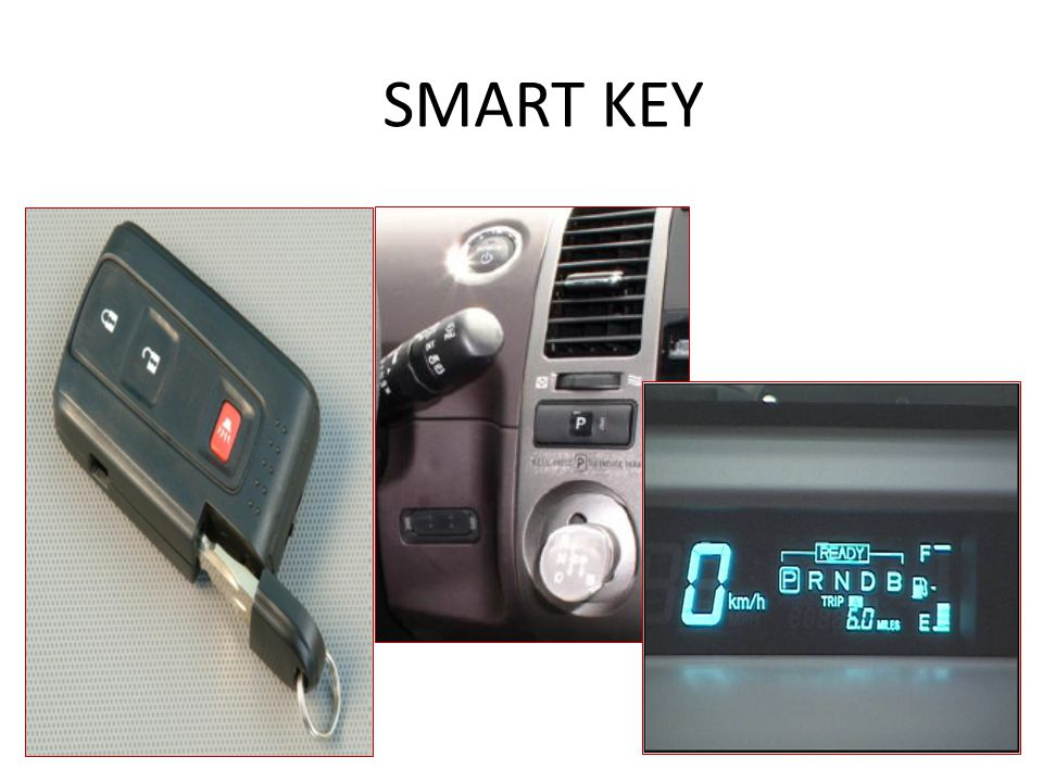 SMART KEY The Hybrid vehicle may use a conventional ignition key that can be removed once the transmission is placed into Park.