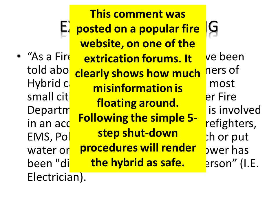 This comment was posted on a popular fire website, on one of the extrication forums. It clearly shows how much misinformation is floating around.
