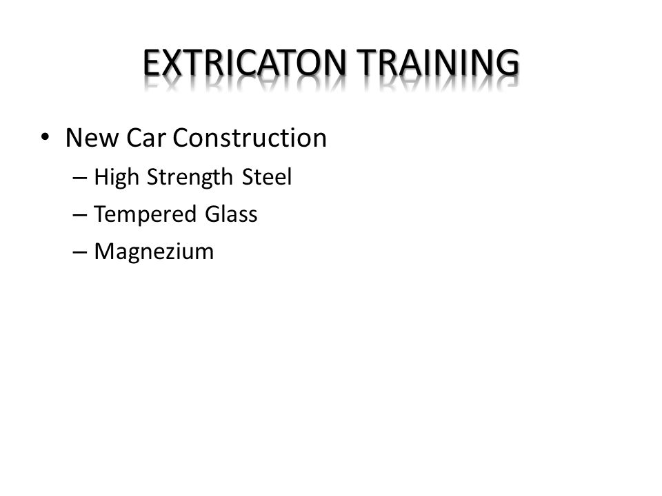 EXTRICATON TRAINING New Car Construction High Strength Steel