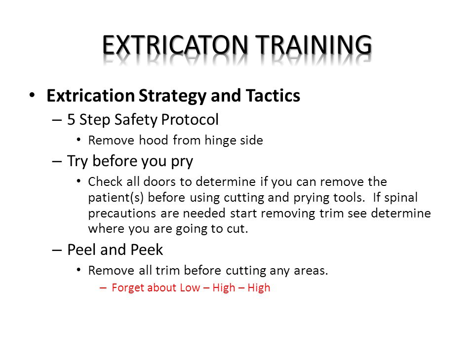 EXTRICATON TRAINING Extrication Strategy and Tactics
