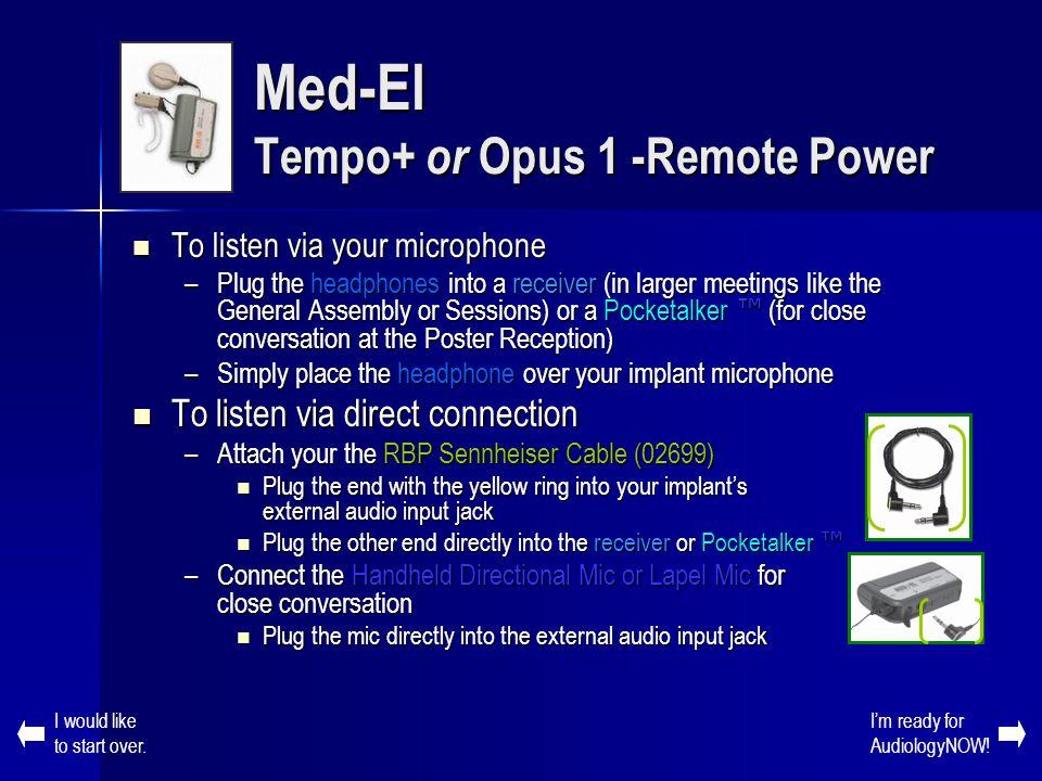 Med-El Tempo+ or Opus 1 -Remote Power