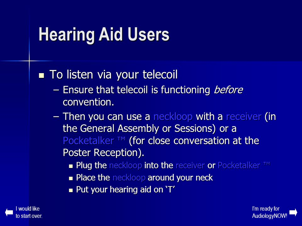 Hearing Aid Users To listen via your telecoil