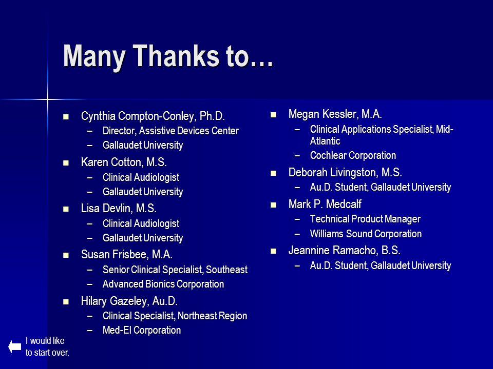Many Thanks to… Megan Kessler, M.A. Cynthia Compton-Conley, Ph.D.