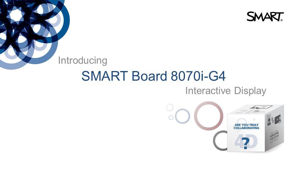 Introducing SMART Board 8070i-G4 Interactive Display
